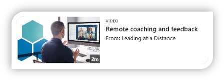 Remote coaching and feedback, Leading at a Distance course link (2 minutes)